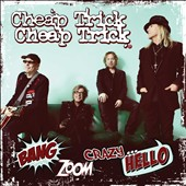 Cheap Trick: Bang, Zoom, Crazy... Hello
