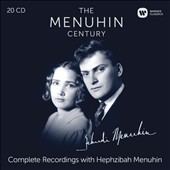 The Menuhin Century: The Complete Recordings with Hephzibah Menuhin - Works by Various composers / Yehudi Menuhin, violin; Hephzibah Menuhin, piano