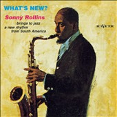 Sonny Rollins: What's New?
