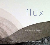 Flux - 12 pieces by Various Latin American composers / Alejandro Escuer, flute; ÓNIX Ensemble