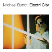 Michael Bundt: Electri City