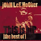John Lee Hooker: This Is Hip: The Best of John Lee Hooker [Recall]