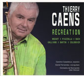 Thierry Caens Plays Mozart, Piazzolla, Bach, Galilano, Bartok, Colombier / Thierry Caens, trumpet