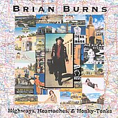 Brian Burns: Highways, Heartaches & Honky-Tonks