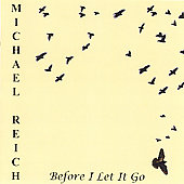 Michael Reich: Before I Let It Go