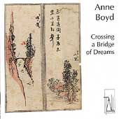 Crossing a Bridge of Dreams / Music of Anne Boyd