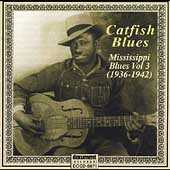 Robert Petway: Catfish Blues: Mississippi Blues, Vol. 3 (1936-1942)