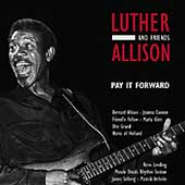 Luther Allison: Pay It Forward