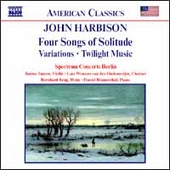 American Classics - Harbinson: Four Songs of Solitude, etc