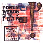 Madison Smartt Bell: Forty Words For Fear