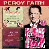 Percy Faith: Your Dance Date/American Waltzes/Carefree Rhythms
