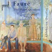 Fauré: The Piano Quartets / Aldebaran Quartet