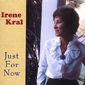 Irene Kral: Just for Now