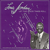 Louis Jordan: Let the Good Times Roll: The Complete Decca Recordings 1938-54 [Box]