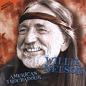 Willie Nelson: America's Troubadour [Remaster]