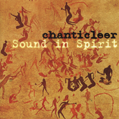 Sound in Spirit / Chanticleer