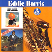 Eddie Harris: Come on Down!/The Reason Why I'm Talking S--t