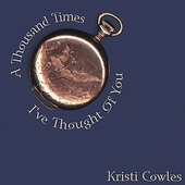 Kristi Cowles: A Thousand Times I've Thought of You