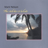 Mark Nelson: The Water Is Wide