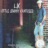 Little Johnny Kantreed: Acoustic Alley Blues *