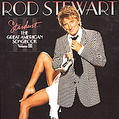 Rod Stewart: Stardust: The Great American Songbook V.3