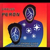 Carlos Perón: Nothing Is True, Everything Is Permitted [Digipak]