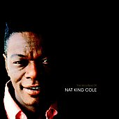 Nat King Cole: The Very Best of Nat King Cole [Capitol] [Remaster]