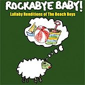 Rockabye Baby!: Rockabye Baby! Lullaby Renditions of The Beach Boys