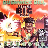 Bushwick Bill: Little Big Man: Chopped & Screwed [PA]