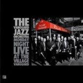 The Vanguard Jazz Orchestra: Monday Night Live At The Village Vanguard