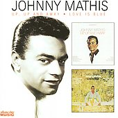 Johnny Mathis: Up, Up and Away/Love Is Blue