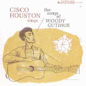 Cisco Houston: Cisco Houston Sings the Songs of Woody Guthrie