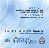 Mozart: Sonata in E flat major, KV 282; Adagio in B minor, KV 540; Schumann: Fantasy in C major, Op. 17