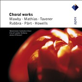Choral Works by Mawby, Mathias, Tavener, Rubbra, P&auml;rt & Howells