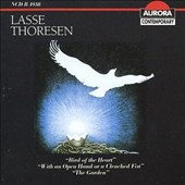 Lasse Thoresen: Bird of the Heart; With an Open Hand or a Clenched Fist; The Garden