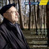 Schumann: Symphonies Nos. 2 & 3 / Michael Gielen