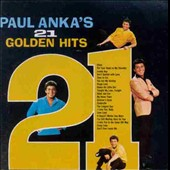 Paul Anka (Singer/Songwriter): 21 Golden Hits