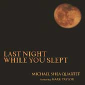 Michael Shea: Last Night While You Slept
