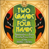Various Artists: Two Grands, Four Hands: Spectacular And Rare Novelty Piano Duos Of The 1920s & 1930s