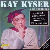 Kay Kyser: A Strict Education in Music: 50 of the Best