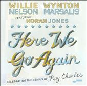 Willie Nelson/Wynton Marsalis: Here We Go Again: Celebrating the Genius of Ray Charles [Barnes & Noble Exclusive]