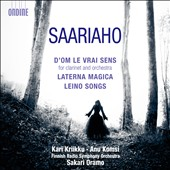Kaija Saariaho: D'Om le Vrai Sens; Laterna Magica; Leino Songs / Kriikku, Komsi