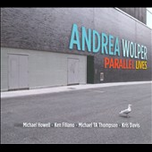 Andrea Wolper: Parallel Lives [Digipak] *