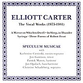Carter: The Vocal Works (1975-1981) / Speculum Musicae