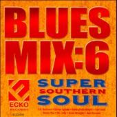 Various Artists: Blues Mix, Vol. 6: Super Southern Soul