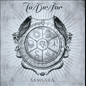 To/Die/For: Samsara *