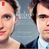 A Different World - contemporary works for violin & piano by Salonen, Sher, MacMillan, Watkins, Bacewicz et al. / Diana Galvydyte, violin; Christopher Guild, piano