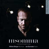 Insomnia: A Nocturnal Voyage in Song / William Berger, baritone; Ian Burnside, piano