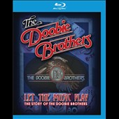 The Doobie Brothers: Let the Music Play [Blu-Ray]