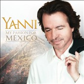 Yanni: My Passion For México